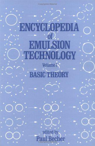 9780824718763: Encyclopedia of Emulsion Technology: Basic Theory: 001