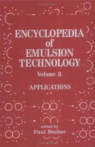 9780824718770: Encyclopedia of Emulsion Technology, Vol. 2: Applications