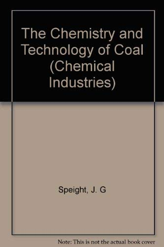 9780824719159: The Chemistry and Technology of Coal (Chemical Industries)