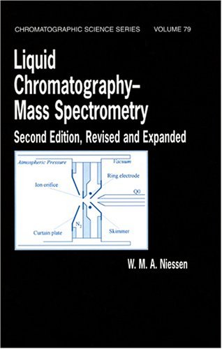 9780824719364: Liquid Chromatography: Mass Spectrometry, Second Edition (Chromatographic Science Series)