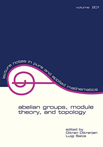 Abelian Groups, Module Theory and Topology: Proceedings in Honour of Adalberto Orsatti's 60th ...
