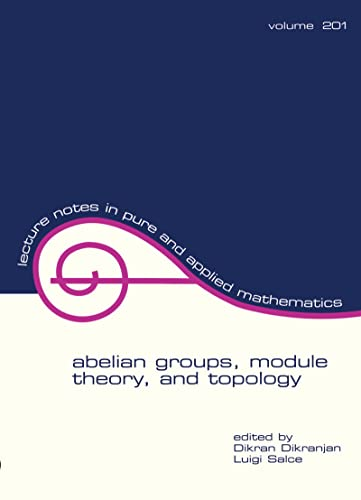 9780824719371: Abelian Groups, Module Theory, and Topology (Lecture Notes in Pure and Applied Mathematics)