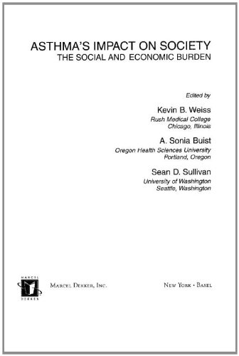 9780824719425: Asthma's Impact on Society: The Social and Economic Burden (Lung Biology in Health and Disease, V. 138)