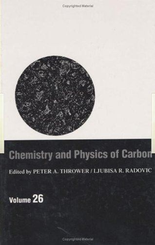 9780824719531: Chemistry & Physics of Carbon: Volume 26: A Series of Advances Vol 26 (Chemistry and Physics of Carbon)