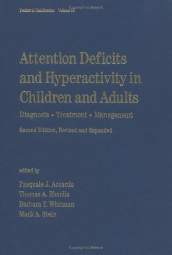 9780824719623: Attention Deficits and Hyperactivity in Children and Adults: Diagnosis, Treatment, and Management, Second Edition, (Pediatric Habilitation)