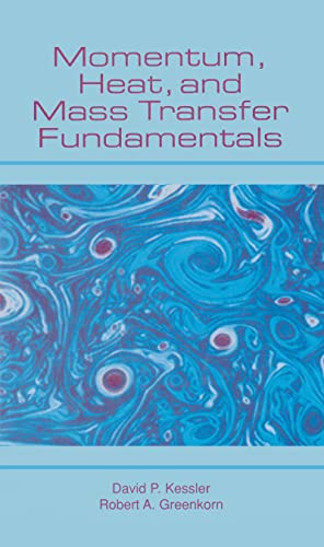 9780824719722: Momentum, Heat, and Mass Transfer Fundamentals