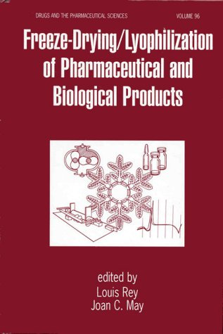 9780824719838: Freeze-Drying And Lyophilization Of Pharmaceutical And Biological Products (Drugs and the Pharmaceutical Sciences)