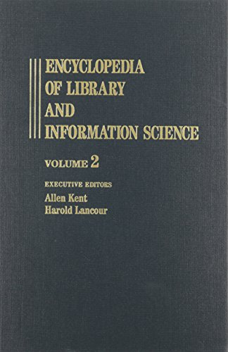 Encyclopedia of Library and Information Science: Volume: Allen Kent; Harold