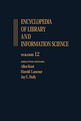 Encyclopedia of Library and Information Science: Volume: Kent, Allen, Lancour,