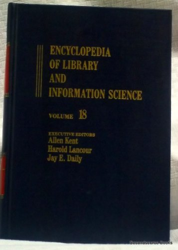 Encyclopedia of Library and Information Science: Volume: Allen Kent, Harold
