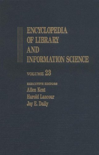 9780824720230: 023: Encyclopedia of Library and Information Science: Volume 23 - Poland: Libraries and Information Centers in to Printers and Printing (Library and Information Science Encyclopedia)