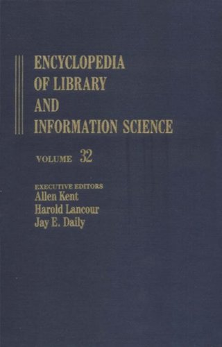 Encyclopedia of Library and Information Science: Volume: Kent, Allen; Lancour,