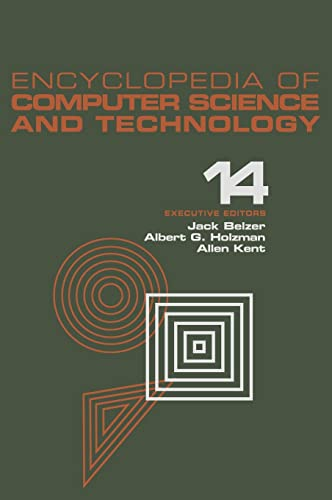 9780824722142: 014: Encyclopedia of Computer Science and Technology: Volume 14 - Very Large Data Base Systems to Zero-Memory and Markov Information Source (Computer Science and Technology Encyclopedia)
