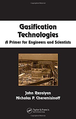 9780824722470: Gasification Technologies: A Primer for Engineers and Scientists (Chemical Industries)