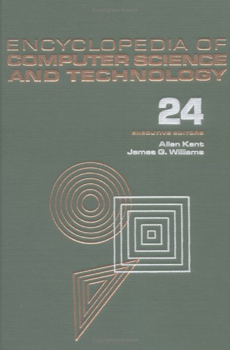 Encyclopedia Of Computer Science And Technology: V.24: Vol 24 (Encyclopedia Of Computer Science &...