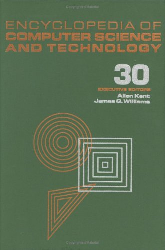 Encyclopedia of Computer Science and Technology: Volume 30 - Supplement 15: Algebraic Methodology ...