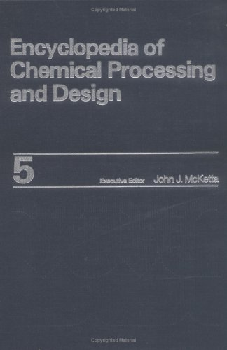 9780824724559: 005: Encyclopedia of Chemical Processing and Design: Volume 5 - Blowers to Calcination (Chemical Processing and Design Encyclopedia)