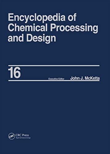 Encyclopedia of Chemical Processing and Design: Volume 16 - Dimensional Analysis to Drying of ...
