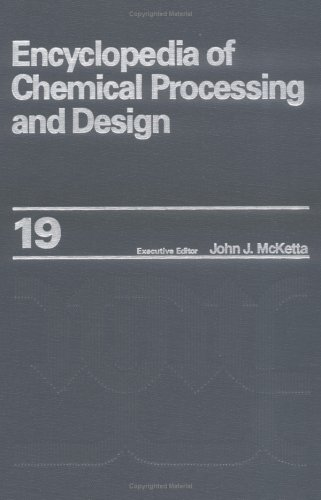 Encyclopedia of Chemical Processing and Design: Volume: McKetta Jr, John