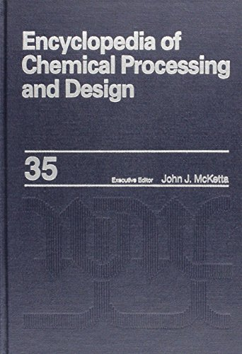 9780824724856: 035: Encyclopedia of Chemical Processing and Design: Volume 35 - Petroleum Fractions Properties to Phosphoric Acid Plants: Alloy Selection (Chemical Processing and Design Encyclopedia)