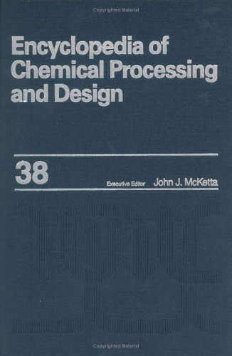 9780824724887: Encyclopedia of Chemical Processing and Design: Volume 38 - Piping Design: Economic Diameter to Pollution Abatement Equipment: Alloy Selection (Chemical Processing and Design Encyclopedia)