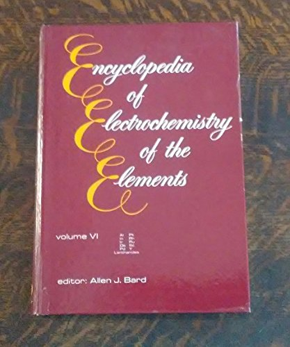 9780824725068: Encyclopedia of Electrochemistry of the Elements, Vol. 6