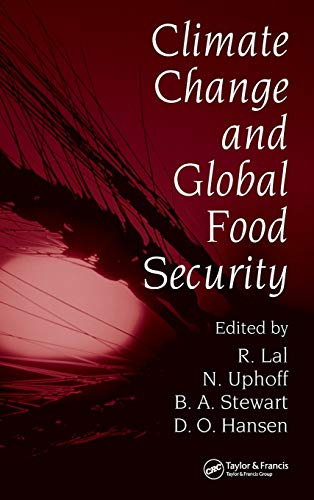Climate Change and Global Food Security (Books: Editor-Rattan Lal; Editor-Norman