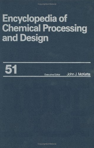 9780824726027: 051: Encyclopedia of Chemical Processing and Design: Volume 51 - Slurry Systems: Instrumentation to Solid-Liquid Separation (Chemical Processing and Design Encyclopedia)
