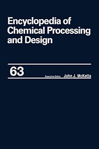 9780824726140: Encyclopedia of Chemical Processing and Design: Volume 63 - Viscosity: Heavy Oils to Waste: Hazardous: Legislation (Chemical Processing and Design Encyclopedia)