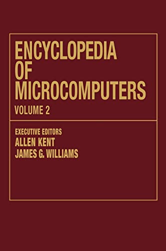 Encyclopedia of Microcomputers: Authoring Systems for Interactive Video to Compiler Design Volume 2...