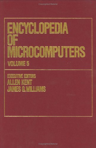 Encyclopedia of Microcomputers: Debuggers and Debugging Techniques to Electron Beam Lithography ...