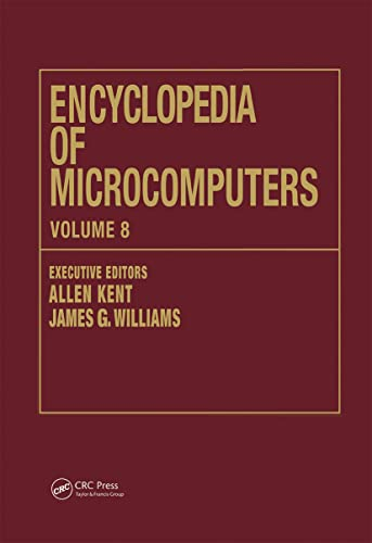 Encyclopedia of Microcomputers: Volume 8 - Geographic Information System to Hypertext: Kent, Allen