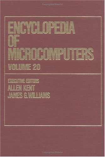 Encyclopedia Of Microcomputers Vol. 20 (Hb)