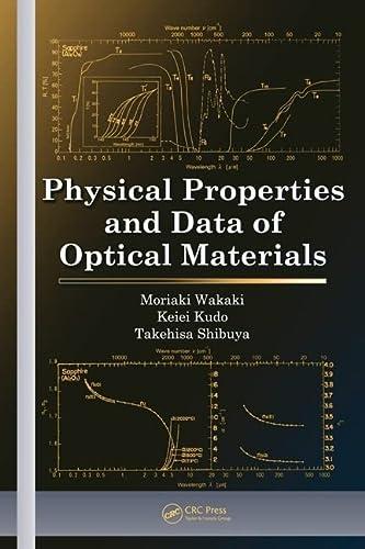 Physical Properties and Data of Optical Materials (Hardback): Moriaki Wakaki, Takehisa Shibuya, ...