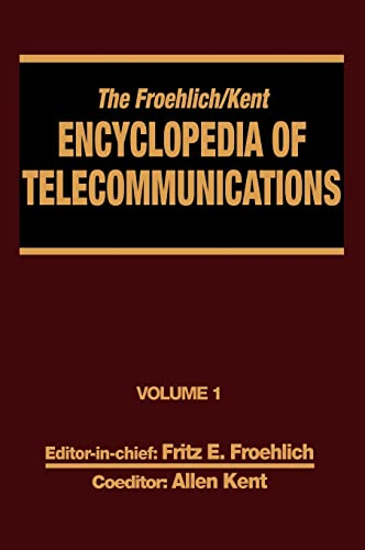 9780824729004: The Froehlich/Kent Encyclopedia of Telecommunications: Volume 1 - Access Charges in the U.S.A. to Basics of Digital Communications
