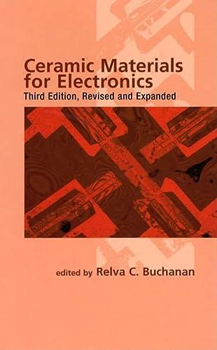 9780824740283: Ceramic Materials for Electronics (Materials Engineering)