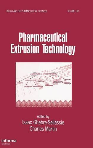 Pharmaceutical Extrusion Technology (Drugs and the Pharmaceutical