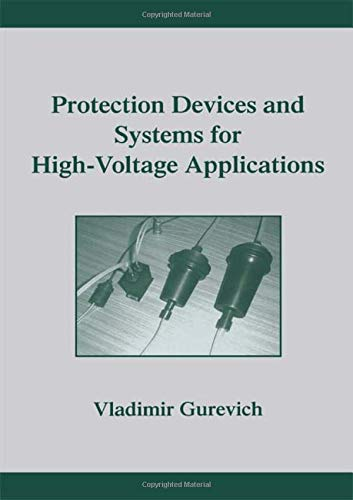 Protection Devices and Systems for High-Voltage Applications: Vladimir Gurevich