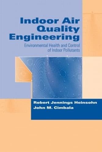 Indoor Air Quality Engineering: Environmental Health and: Robert Jennings Heinsohn;
