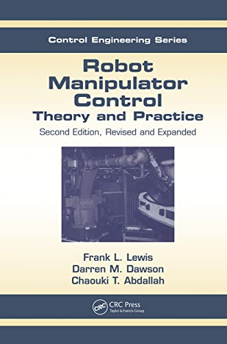 9780824740726: Robot Manipulator Control: Theory and Practice (Automation and Control Engineering)