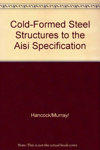 9780824741518: Cold-Formed Steel Structures to the Aisi Specification