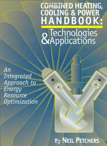 9780824742331: Combined Heating, Cooling & Power Handbook: Technologies & Applications: An Integrated Approach to Energy Resource Optimization