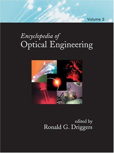 Encyclopedia of Optical Engineering - Volume 3 of 3 (Print) (Vol 3): Driggers, Ronald G.