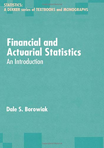 9780824742706: Financial and Actuarial Statistics: An Introduction (Statistics: Textbooks & Monographs)