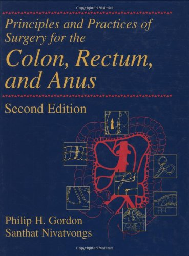 9780824742829: Principles and Practices of Surgery for the Colon, Rectum and Anus, Second Edition
