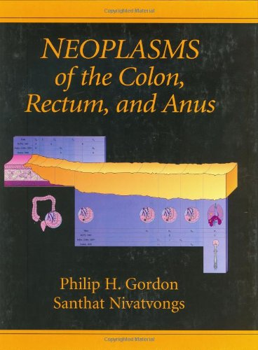Neoplasms of the Colon, Rectum and Anus, by Philip: Philip, Gordon/ Nivatvongs, Santhat, M.D.