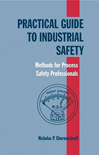 9780824745349: Practical Guide To Industrial Safety: Methods For Process Safety Professionals