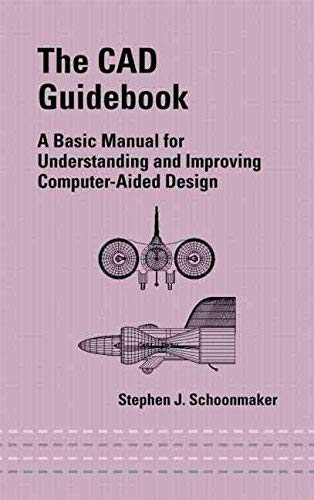 9780824745691: The CAD Guidebook: A Basic Manual for Understanding and Improving Computer-Aided Design