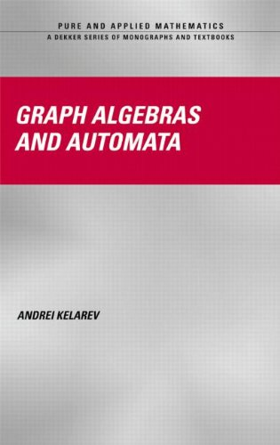 9780824747084: Graph Algebras and Automata (Chapman & Hall/CRC Pure and Applied Mathematics)