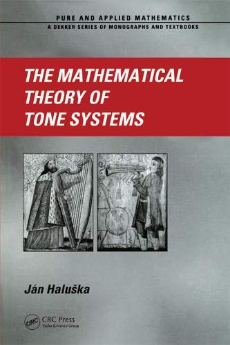 9780824747145: The Mathematical Theory of Tone Systems (Chapman & Hall/CRC Pure and Applied Mathematics)